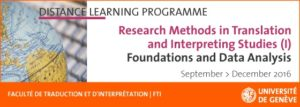 FTI-Geneva Research Methods in Translation and Interpreting Studies NEW ONLINE COURSES from September 2016